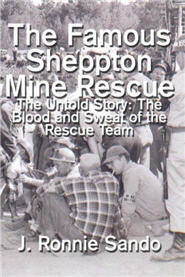 The Famous Sheppton Mine Rescue: The Untold Story: The Blood and Sweat of the Rescue Team