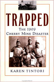 Trapped: The 1909 Cherry Mine Disaster by Karen Tintori